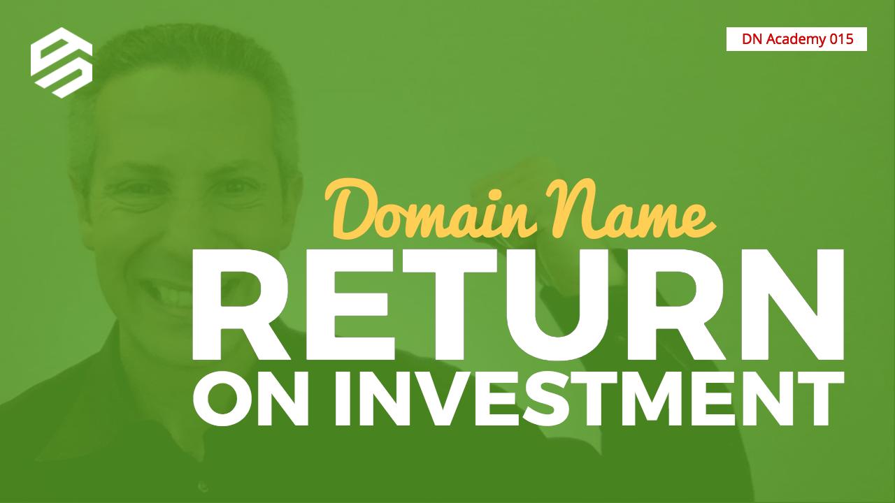 Domain Name Return on Investment » Blog » DNAcademy.com